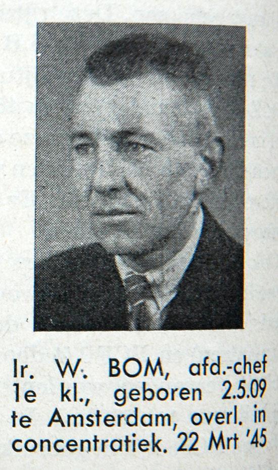 W. Bom (bron: Spoor- en Tramwegen 1947, blz. 64). Willem Bom werd door de Duitsers gearresteerd en overleed in een concentratiekamp.